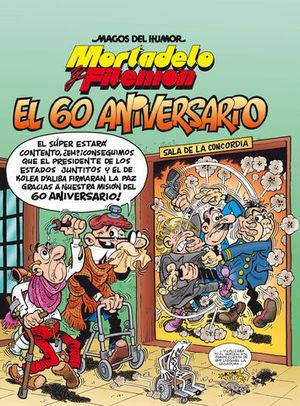 MAGOS DEL HUMOR.  MORTADELO Y FILEMON.  EL 60 ANIVERSARIO