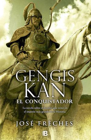 GENGIS KAN.  EL CONQUISTADOR