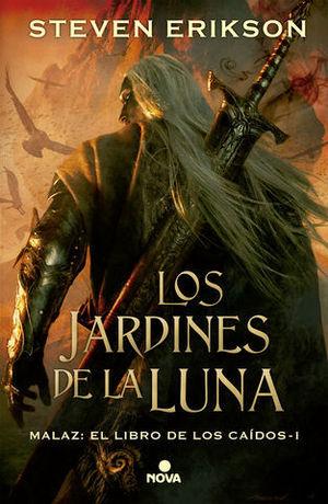 LOS JARDINES DE LA LUNA.  MALAZ: EL LIBRO DE LOS CAIDOS 1