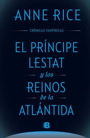 EL PRINCIPE LESTAT Y LOS REINOS DE LA ATLANTIDA