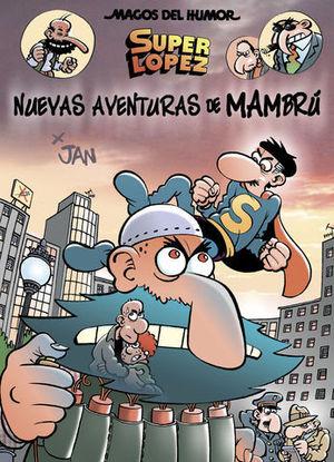 MAGOS DL HUMOR SUPERLOPEZ.  NUEVAS AVENTURAS DE MAMBRÚ