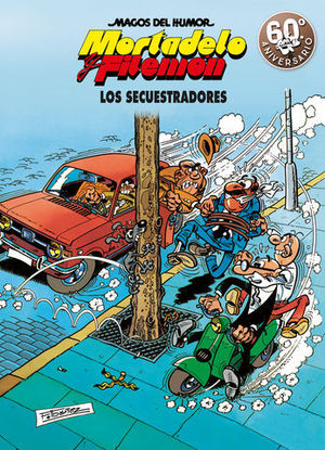 MAGOS DEL HUMOR MORTADELO Y FILEMON.  LOS SECUESTRADORES