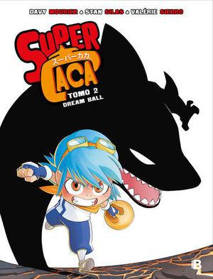 SUPER CACA 2.  MAGIC BALL