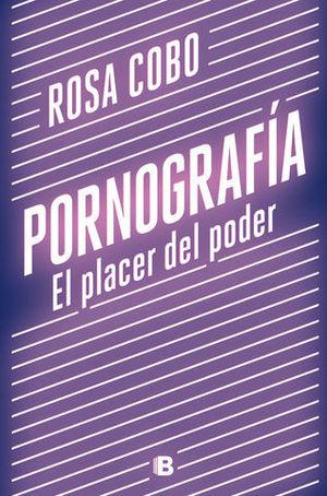 PORNOGRAFIA. ENTRE EL PLACER Y EL PODER