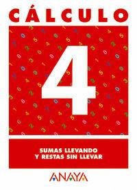 CALCULO 4. SUMAS LLEVANDO Y RESTAS SIN LLEVAR