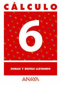 CALCULO 6 SUMAS Y RESTAS LLEVANDO