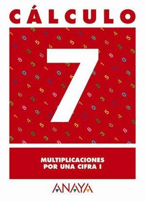 CALCULO 7. MULTIPLICACIONES POR UNA CIFRA I