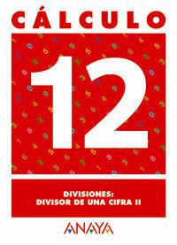 CALCULO 12 DIVISIONES -DIVISOR DE UNA CIFRA II-
