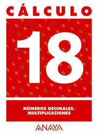 CALCULO 18. NUMEROS DECIMALES. MULTIPLICACIONES