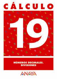 CALCULO 19. NUMEROS DECIMALES. DIVISIONES
