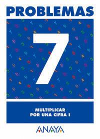 PROBLEMAS 7 MULTIPLICAR POR UNA CIFRA I