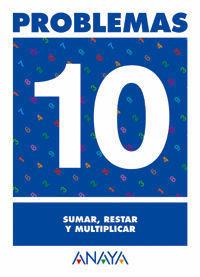 PROBLEMAS 10 SUMAR, RESTAR Y MULTIPLICAR
