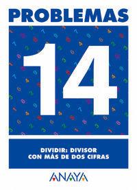 PROBLEMAS 14. DIVIDIR: DIVISOR CON MAS DE DOS CIFRAS