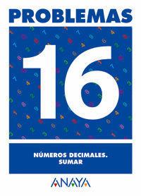 PROBLEMAS 16. NUMEROS DECIMALES. SUMAR