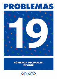 PROBLEMAS 19. NUMEROS DECIMALES. DIVIDIR
