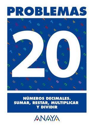 PROBLEMAS 20. NUMEROS DECIMALES. SUMAR, RESTAR, MULTIPLICAR Y DIVIDIR