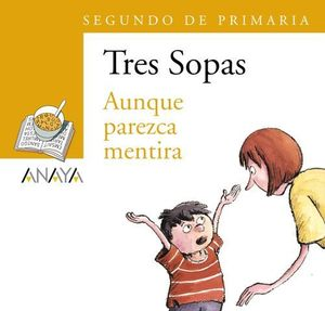 AUNQUE PAREZCA MENTIRA SEGUNDO DE PRIMARIA TRES SOPAS