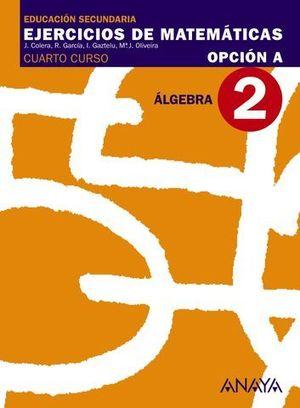 CUADERNO DE MATEMATICAS 4º ESO OPCION A Nº 2 ALGEBRA