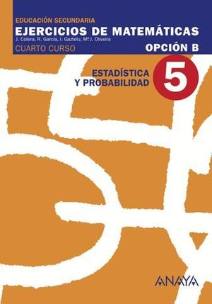 CUADERNO DE MATEMATICAS 4º ESO OPCION B Nº 5 ESTADISTICA PROBABILIDAD