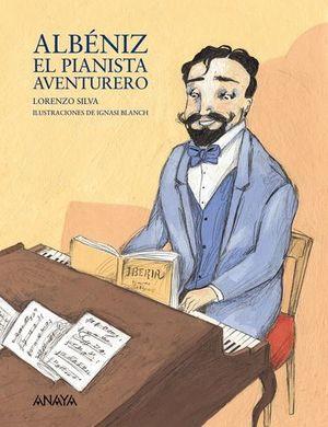 ALBENIZ EL PIANISTA AVENTURERO