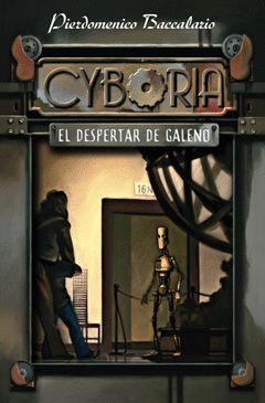 CYBORIA EL DESPERTAR DE GALENO