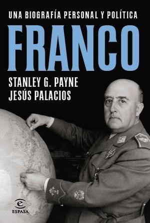 FRANCO UNA BIOGRAFIA PERSONAL Y POLITICA