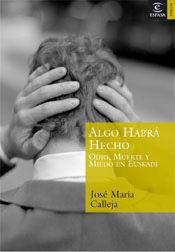 ALGO HABRA HECHO. ODIO, MUERTE Y MIEDO EN EUSKADI