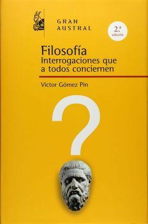 FILOSOFIA INTERROGACIONES QUE A TODOS CONCIERNEN