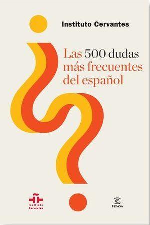 LAS 500 DUDAS MAS FRECUENTES DEL ESPAÑOL