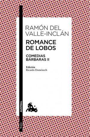ROMANCE DE LOBOS COMEDIAS BARBARAS III