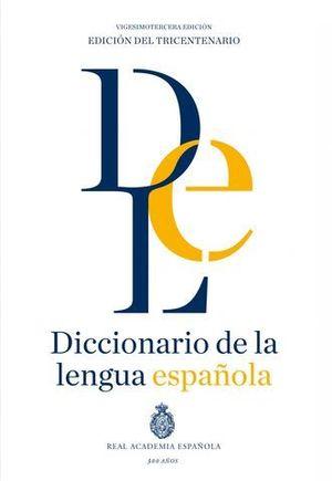 DICCIONARIO DE LA REAL ACADEMIA ESPAÑOLA 23º ED.