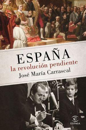 ESPAÑA LA REVOLUCION PENDIENTE ( 1808-2016 )