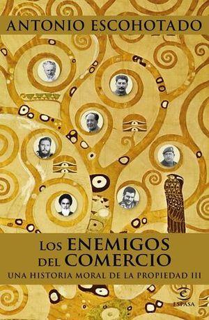 LOS ENEMIGOS DEL COMERCIO III :UNA HISTORIA MORAL PROPIEDAD DE LENIN A