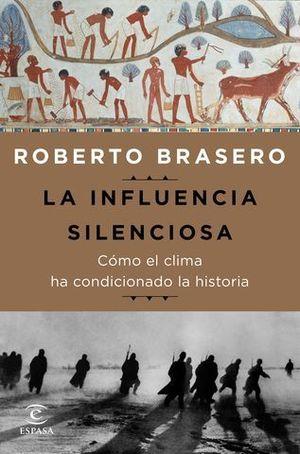 LA INFLUENCIA SILENCIOSA.  COMO EL CLIMA HA CONDICIONADO LA HISTORIA