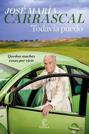 TODAVIA PUEDO.  QUEDAN MUCHAS COSAS POR VIVIR