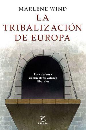 LA TRIBALIZACION DE EUROPA