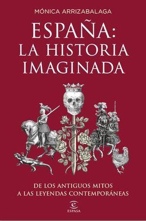 ESPAÑA: LA HISTORIA IMAGINADA