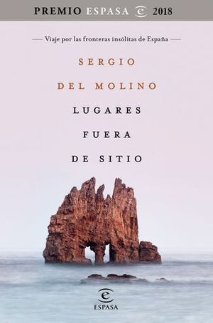LUGARES FUERA DE SITIO ( PREMIO ESPASA 2018 )