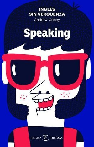 INGLES SIN VERGÜENZA.  SPEAKING
