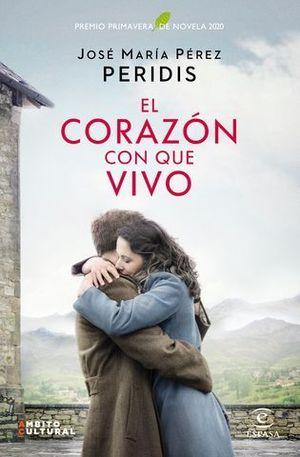 EL CORAZON CON QUE VIVO  ( PREMIO PRIMAVERA 2020 )