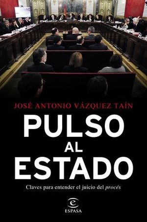PULSO AL ESTADO CLAVES PARA ENTENDER EL JUICIO DEL PROCÉS