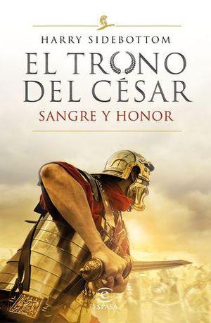 EL TRONO DEL CESAR.  SANGRE Y HONOR