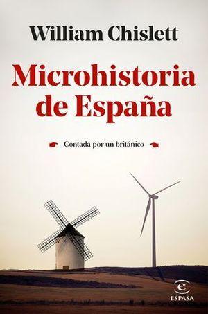 MICROHISTORIA DE ESPAÑA.  CONTADA POR UN BRITANICO