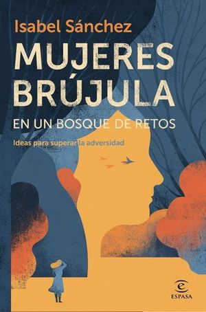 MUJERES BRÚJULA EN UN BOSQUE DE RETOS. IDEAS PARA SUPERAR LA ADVERSIDA