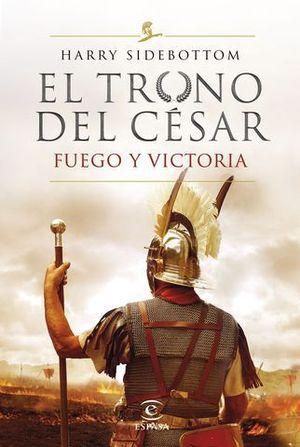 EL TRONO DEL CESAR.  FUEGO Y VICTORIA