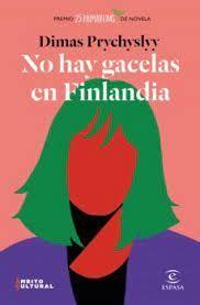NO HAY GACELAS EN FINLANDIA  ( PREMIO 25 PRIMAVERAS )
