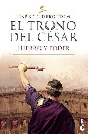 EL TRONO DEL CÉSAR. HIERRO Y PODER.