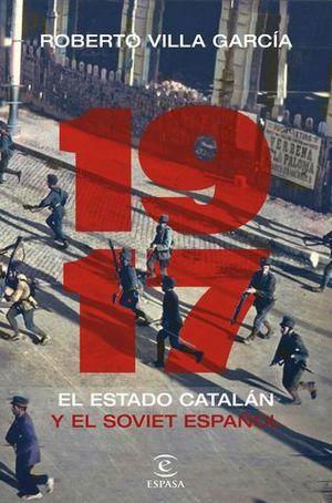 1917. EL ESTADO CATALÁN Y EL SOVIET ESPAÑOL.