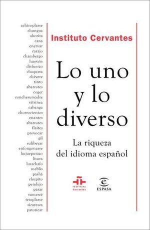 LO UNO Y LO DIVERSO. LA RIQUEZA DEL IDIOMA ESPAÑOL