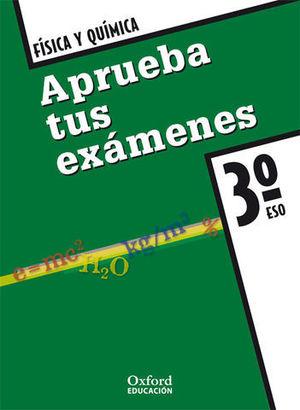 APRUEBA TUS EXAMENES 3º ESO FISICA Y QUIMICA ED. 2008
